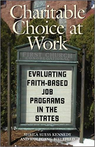 Charitable Choice at Work: Evaluating Faith-Based Job Programs in the States (Public Management and Change)